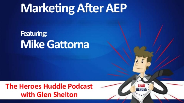 Marketing After AEP with Mike Gattorna – Ep 006